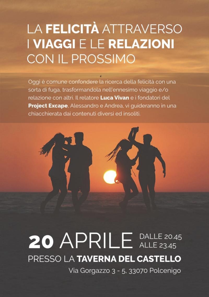 la felictà attraverso i viaggi, Project Excape, Taverna Slow Polcenigo, Luca Vivan