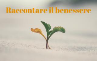 Raccontare il benessere, storytelling settore benessere, Luca Vivan, Cuori in Cammino