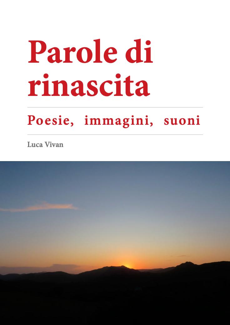 Parole di rinascita, poesie Luca Vivan